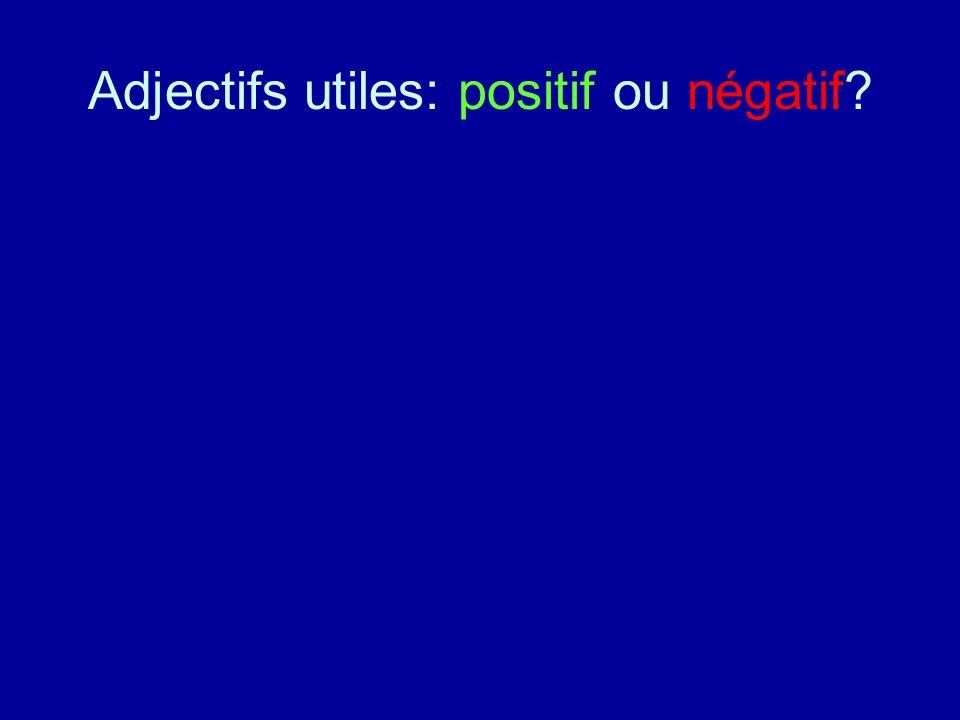 Adjectifs utiles: positif ou négatif?