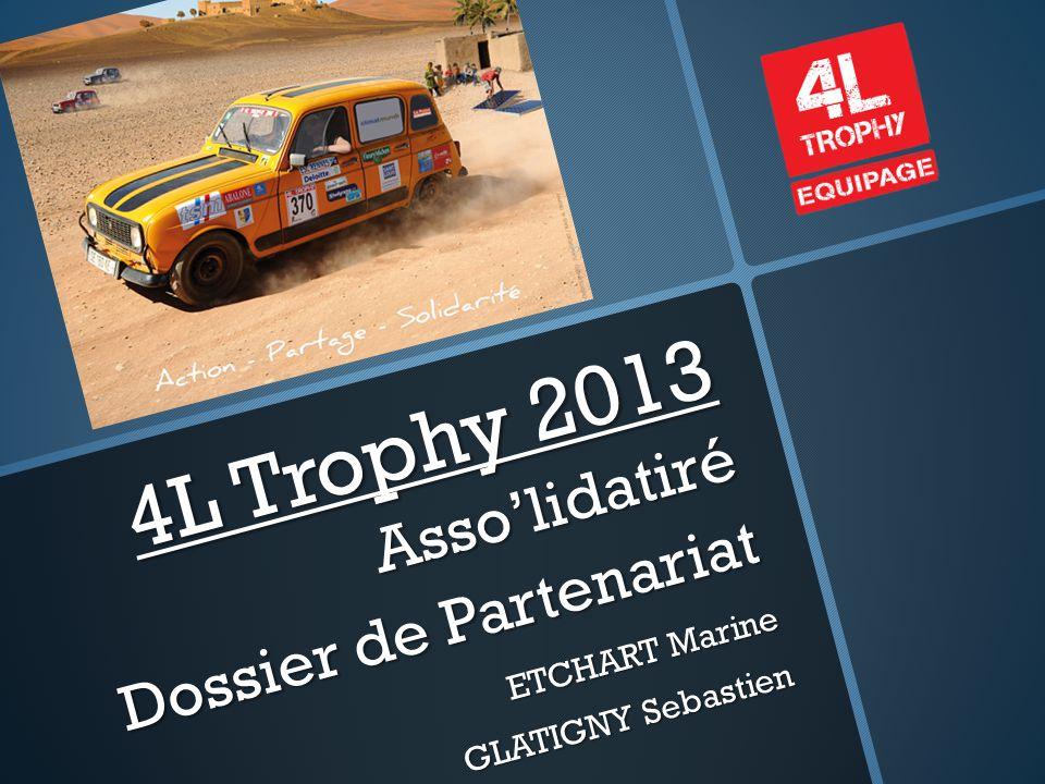 4L Trophy 2013 Asso'lidatiré Dossier de Partenariat ETCHART Marine GLATIGNY Sebastien