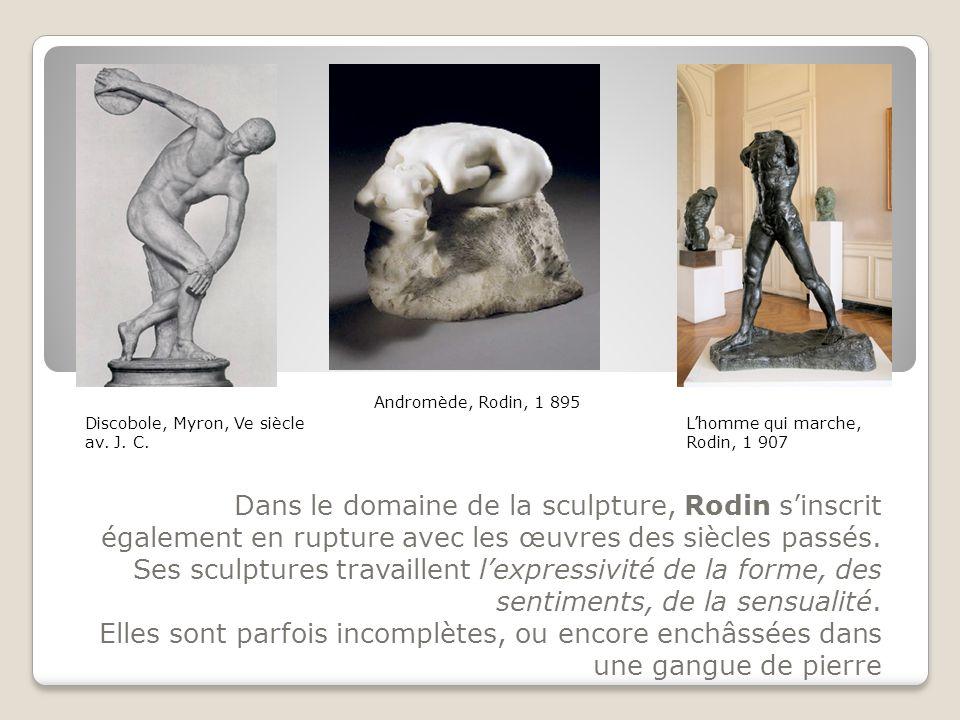Dans le domaine de la sculpture, Rodin s'inscrit également en rupture avec les œuvres des siècles passés. Ses sculptures travaillent l'expressivité de
