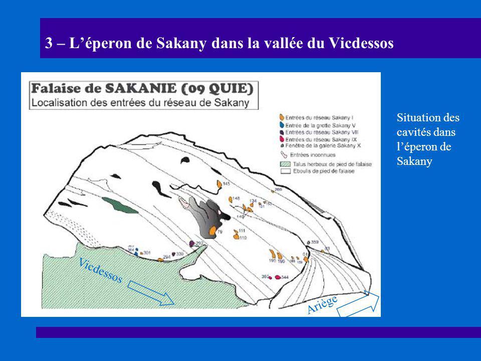 3 – L'éperon de Sakany dans la vallée du Vicdessos Situation des cavités dans l'éperon de Sakany Ariège Vicdessos