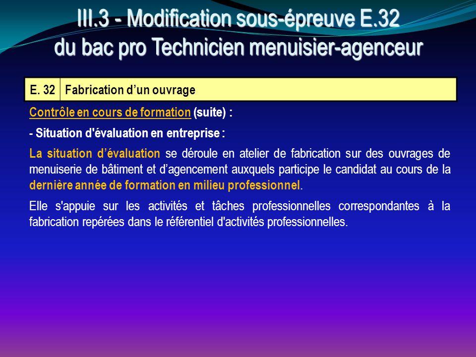 E. 32Fabrication d'un ouvrage Contrôle en cours de formation (suite) : - Situation d'évaluation en entreprise : La situation d'évaluation se déroule e