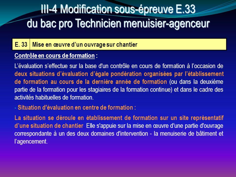 E. 33Mise en œuvre d'un ouvrage sur chantier III-4 Modification sous-épreuve E.33 du bac pro Technicien menuisier-agenceur Contrôle en cours de format