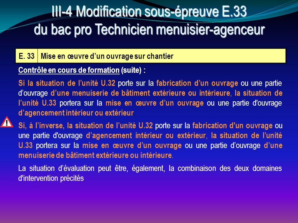 E. 33Mise en œuvre d'un ouvrage sur chantier Contrôle en cours de formation (suite) : Si la situation de l'unité U.32 porte sur la fabrication d'un ou
