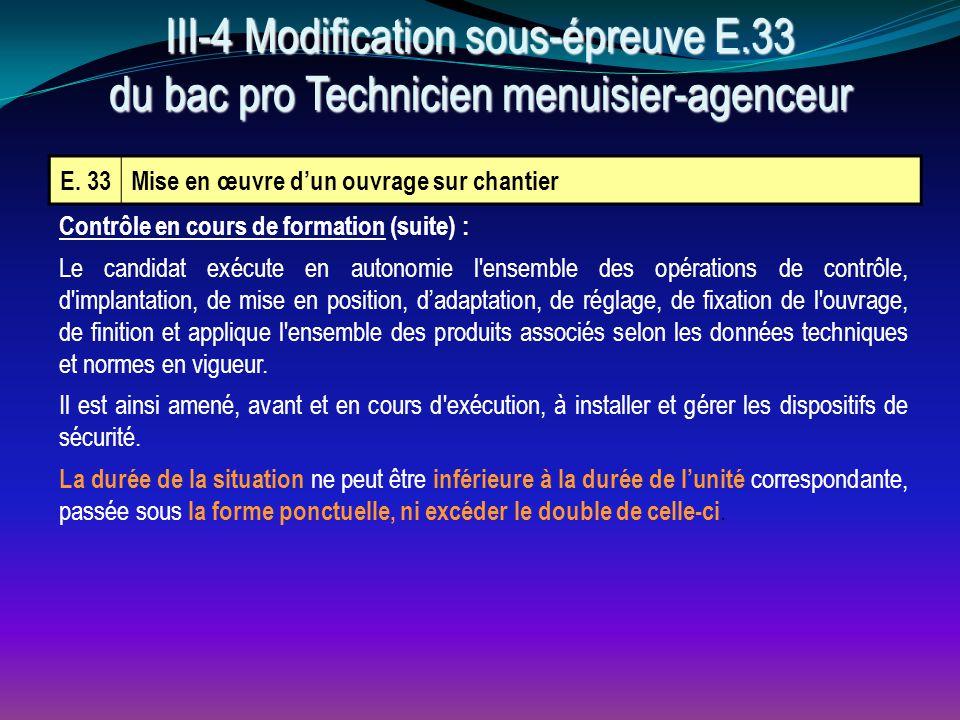 E. 33Mise en œuvre d'un ouvrage sur chantier Contrôle en cours de formation (suite) : Le candidat exécute en autonomie l'ensemble des opérations de co