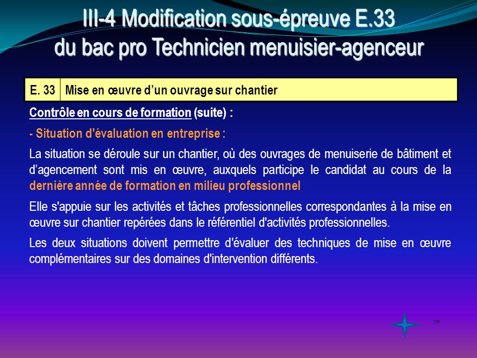 E. 33Mise en œuvre d'un ouvrage sur chantier Contrôle en cours de formation (suite) : - Situation d'évaluation en entreprise : La situation se déroule