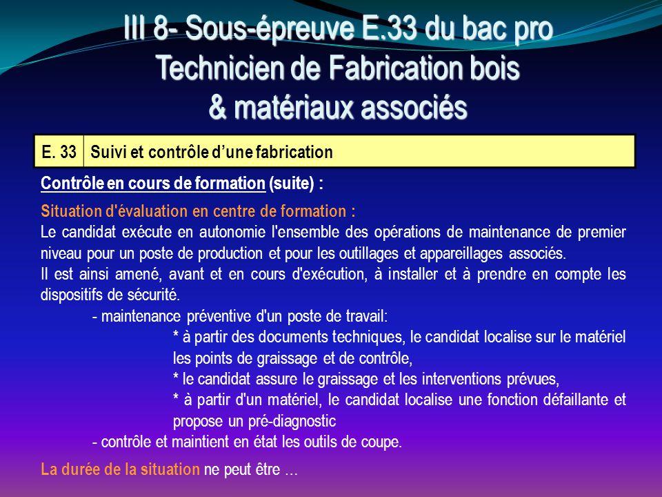 E. 33Suivi et contrôle d'une fabrication Contrôle en cours de formation (suite) : Situation d'évaluation en centre de formation : Le candidat exécute