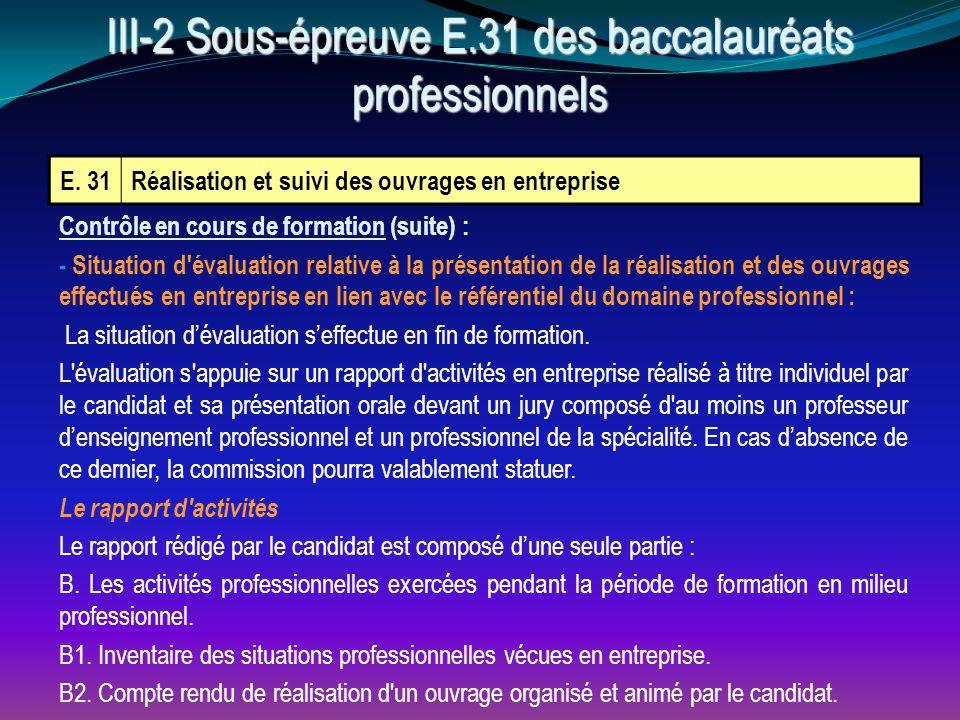E. 31Réalisation et suivi des ouvrages en entreprise Contrôle en cours de formation (suite) : - Situation d'évaluation relative à la présentation de l