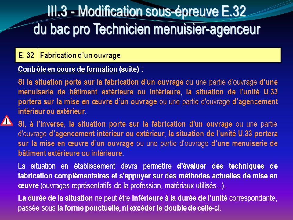 E. 32Fabrication d'un ouvrage Contrôle en cours de formation (suite) : Si la situation porte sur la fabrication d'un ouvrage ou une partie d'ouvrage d