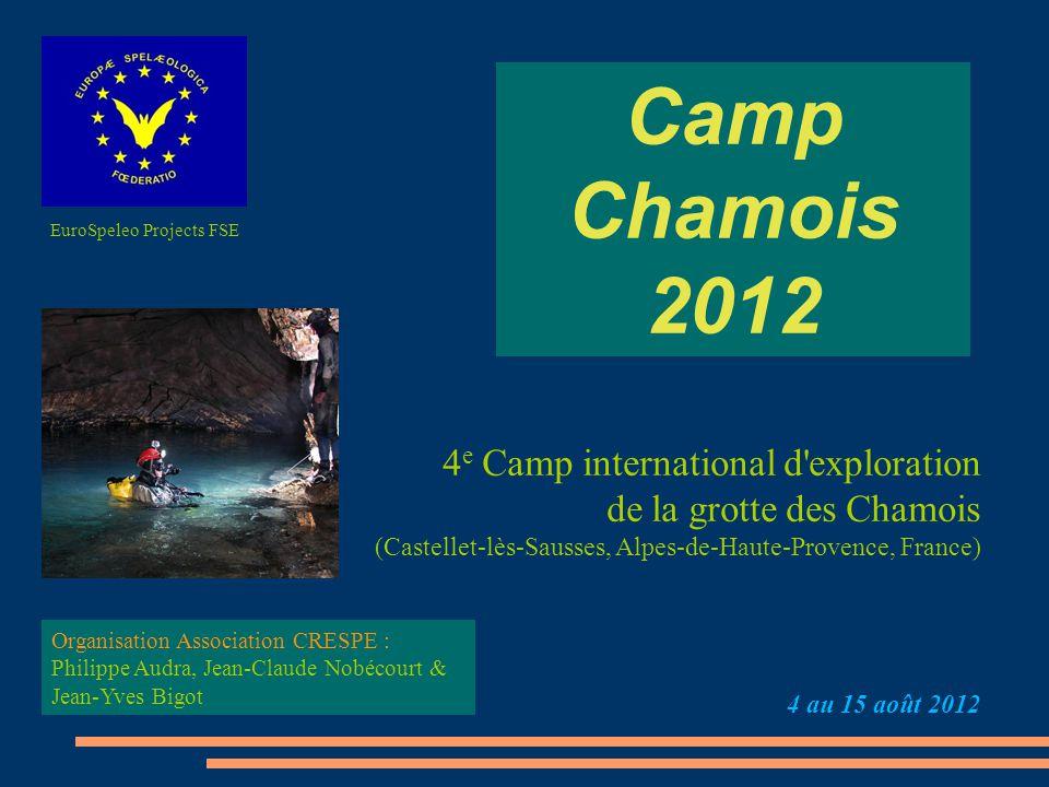 Camp Chamois 2012 4 e Camp international d'exploration de la grotte des Chamois (Castellet-lès-Sausses, Alpes-de-Haute-Provence, France) 4 au 15 août