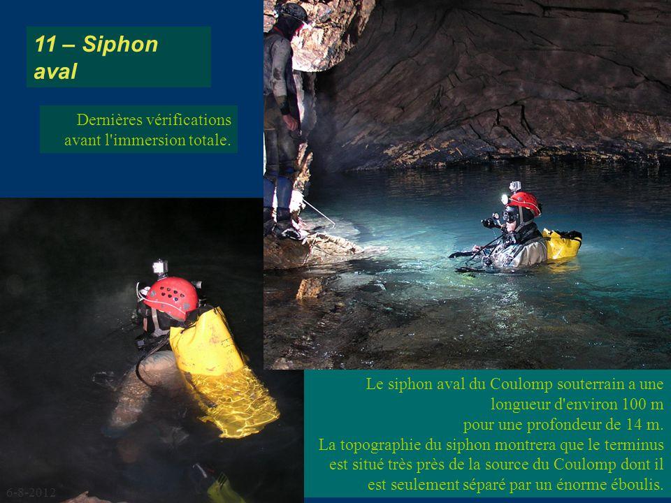Le siphon aval du Coulomp souterrain a une longueur d'environ 100 m pour une profondeur de 14 m. La topographie du siphon montrera que le terminus est