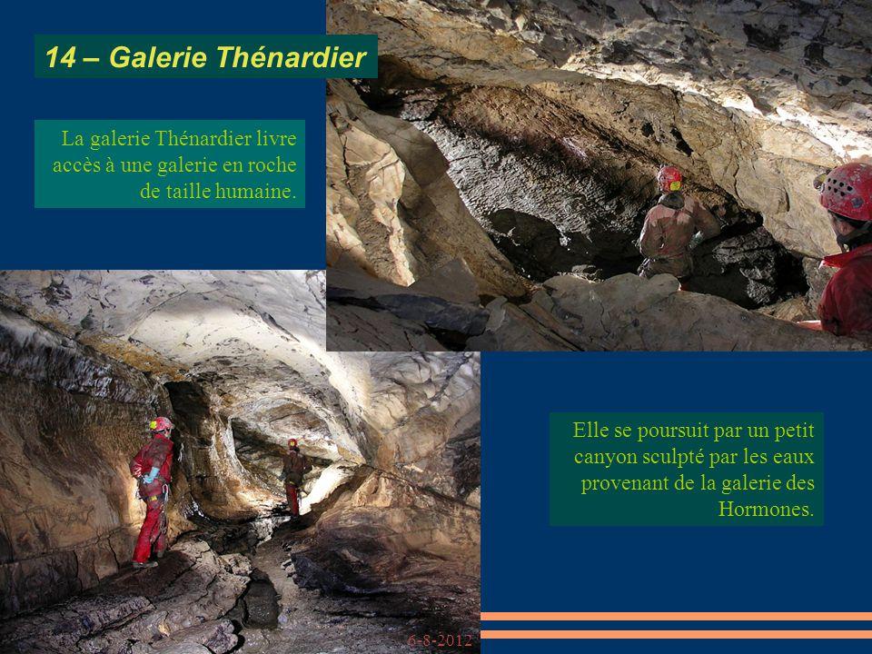 La galerie Thénardier livre accès à une galerie en roche de taille humaine. Elle se poursuit par un petit canyon sculpté par les eaux provenant de la