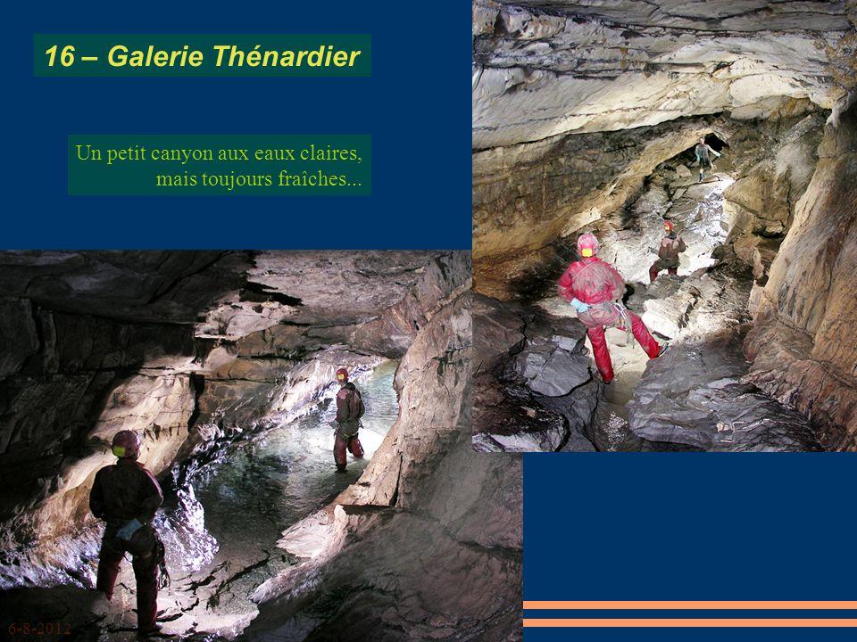 16 – Galerie Thénardier 6-8-2012 Un petit canyon aux eaux claires, mais toujours fraîches...