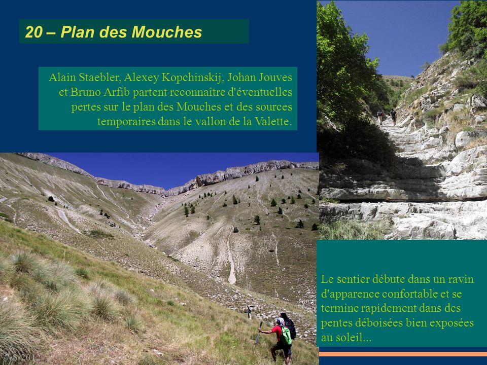 7-8-2012 Alain Staebler, Alexey Kopchinskij, Johan Jouves et Bruno Arfib partent reconnaître d éventuelles pertes sur le plan des Mouches et des sources temporaires dans le vallon de la Valette.