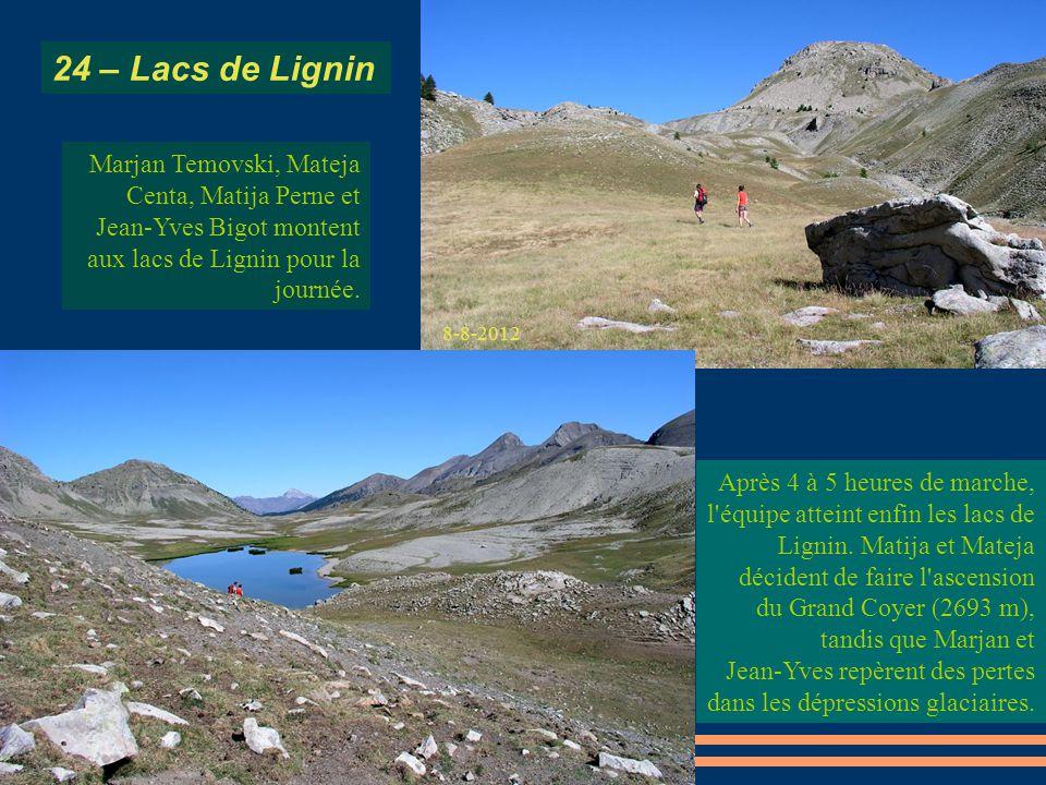 Après 4 à 5 heures de marche, l'équipe atteint enfin les lacs de Lignin. Matija et Mateja décident de faire l'ascension du Grand Coyer (2693 m), tandi