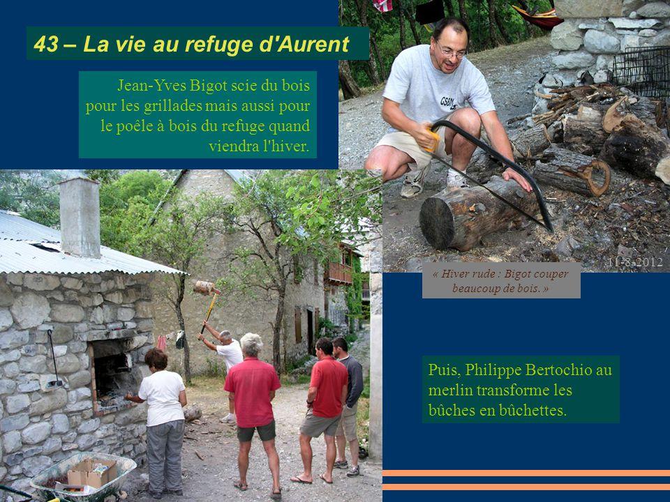 Jean-Yves Bigot scie du bois pour les grillades mais aussi pour le poêle à bois du refuge quand viendra l'hiver. Puis, Philippe Bertochio au merlin tr