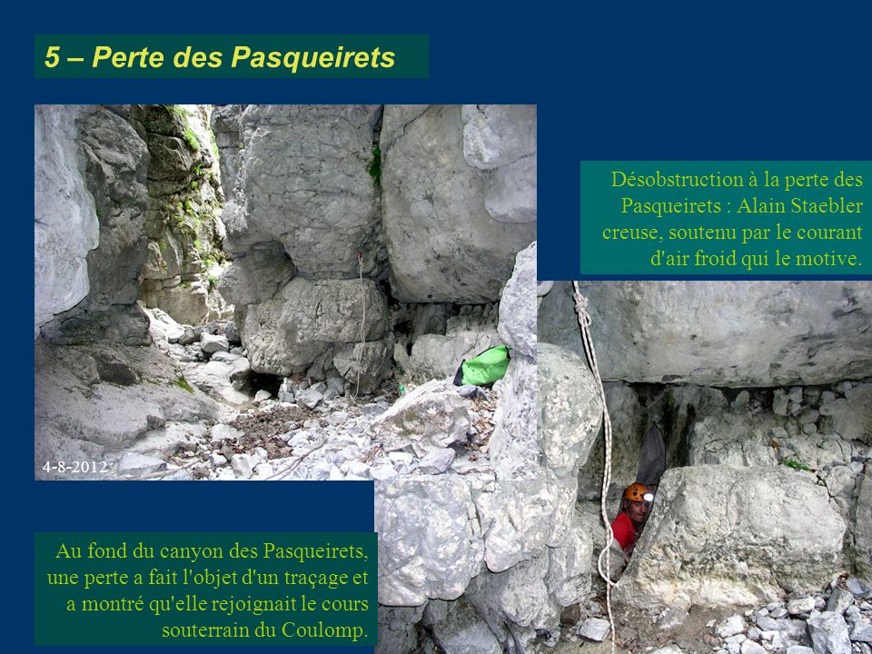 Désobstruction à la perte des Pasqueirets : Alain Staebler creuse, soutenu par le courant d'air froid qui le motive. Au fond du canyon des Pasqueirets