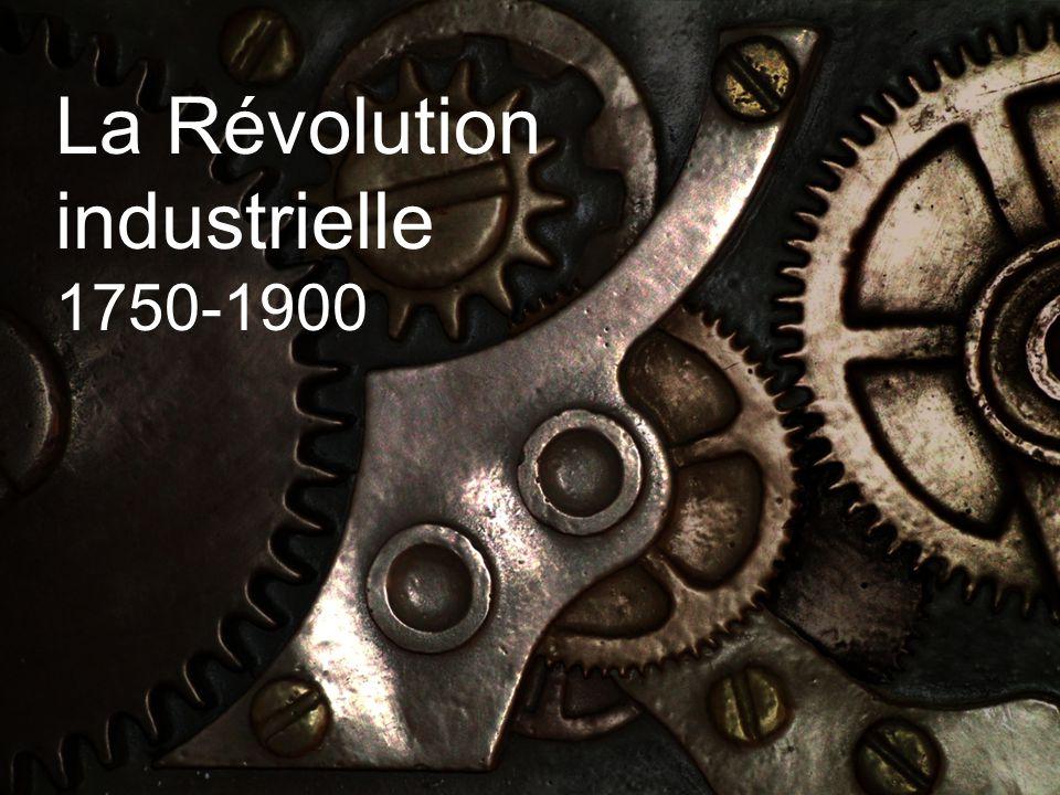 La Révolution industrielle 1750-1900