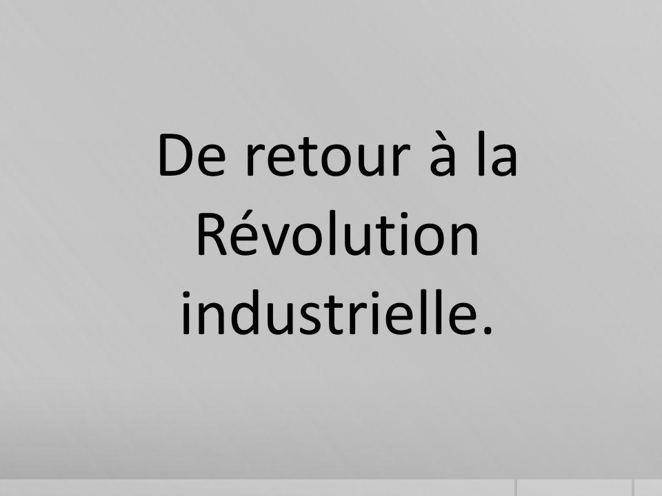 De retour à la Révolution industrielle.