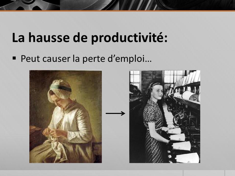 La hausse de productivité:  Peut causer la perte d'emploi…