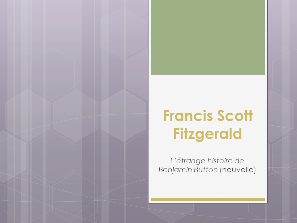 Francis Scott Fitzgerald L'étrange histoire de Benjamin Button (nouvelle)