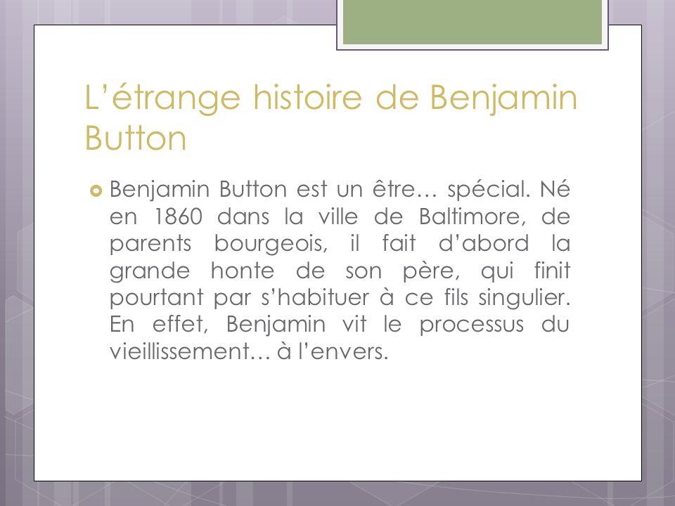  Benjamin Button est un être… spécial.