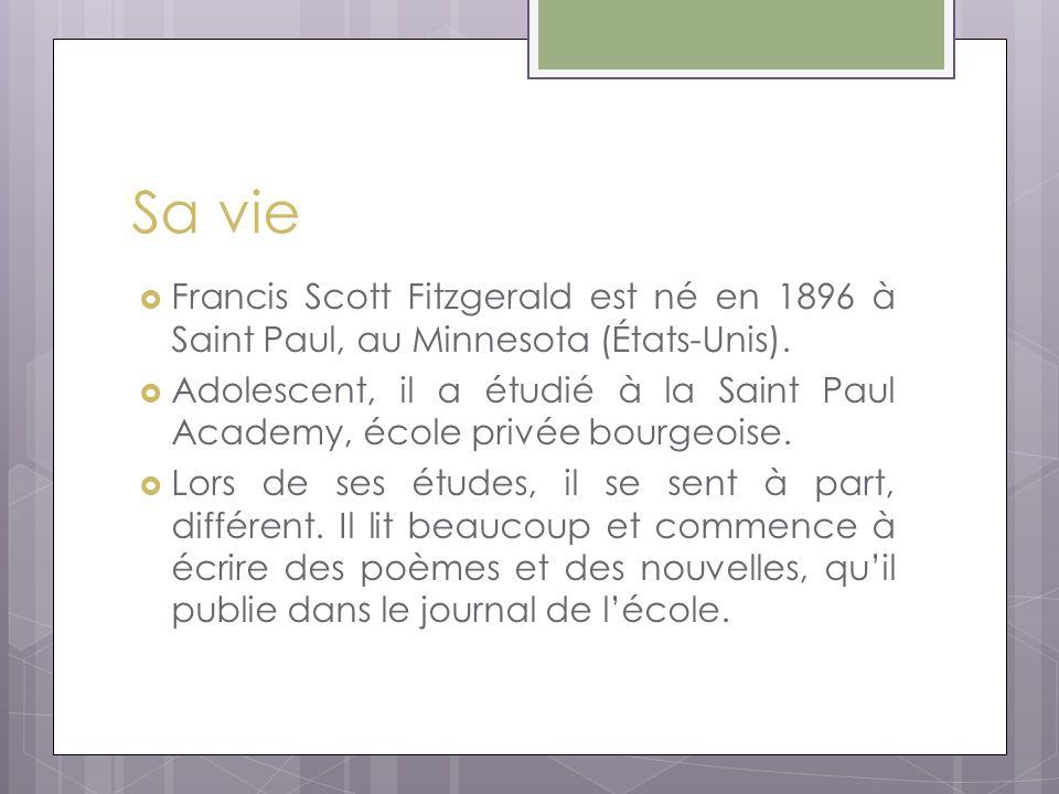 Sa vie  Francis Scott Fitzgerald est né en 1896 à Saint Paul, au Minnesota (États-Unis).