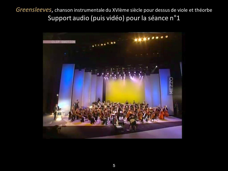 5 Greensleeves, chanson instrumentale du XVIème siècle pour dessus de viole et théorbe Support audio (puis vidéo) pour la séance n°1