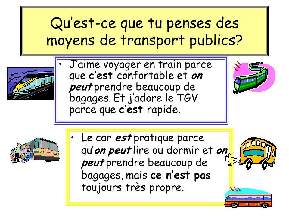 Et puis? Moyen de transport public? Moyen de transport privé? Décisions!