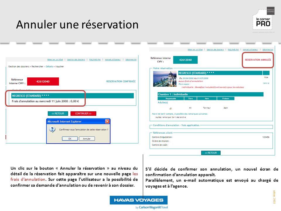 ©CWT Distribution 2011 Annuler une réservation Un clic sur le bouton « Annuler la réservation » au niveau du détail de la réservation fait apparaître sur une nouvelle page les frais d'annulation.