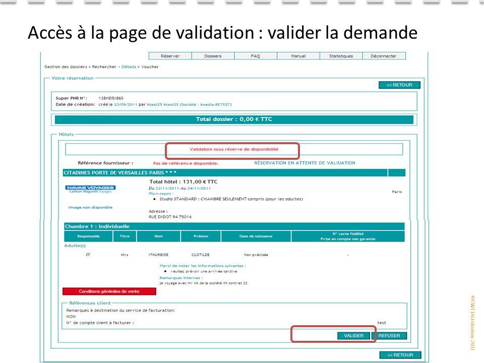 ©CWT Distribution 2011 Accès à la page de validation : valider la demande
