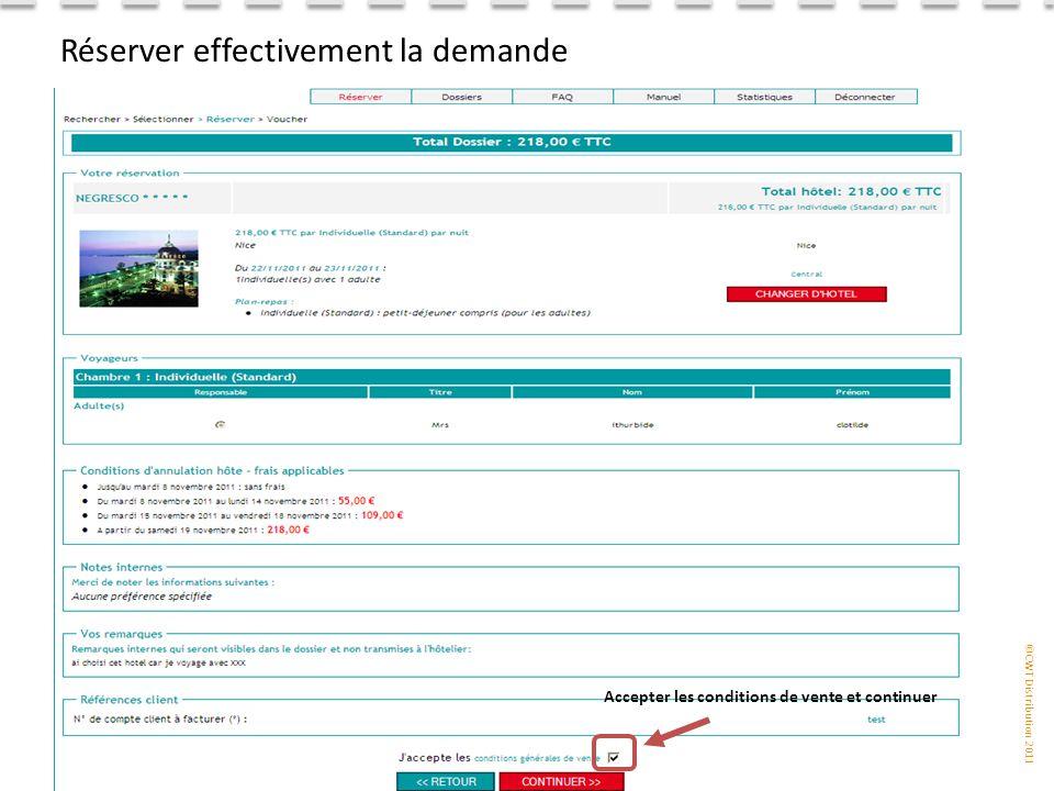 ©CWT Distribution 2011 Réserver effectivement la demande Accepter les conditions de vente et continuer