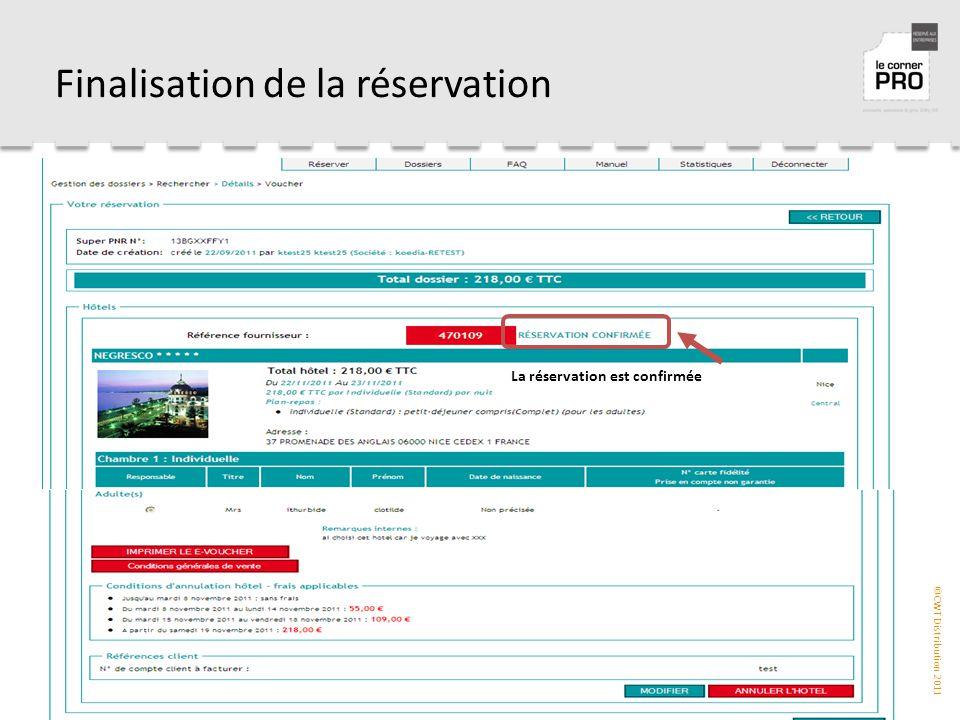 ©CWT Distribution 2011 Finalisation de la réservation La réservation est confirmée