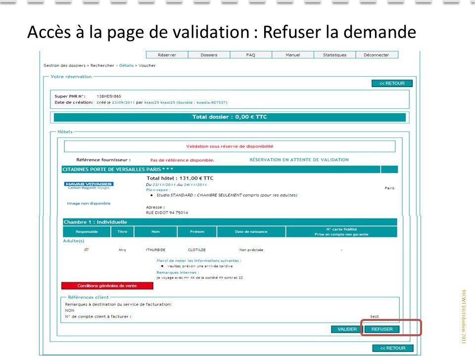 ©CWT Distribution 2011 Accès à la page de validation : Refuser la demande