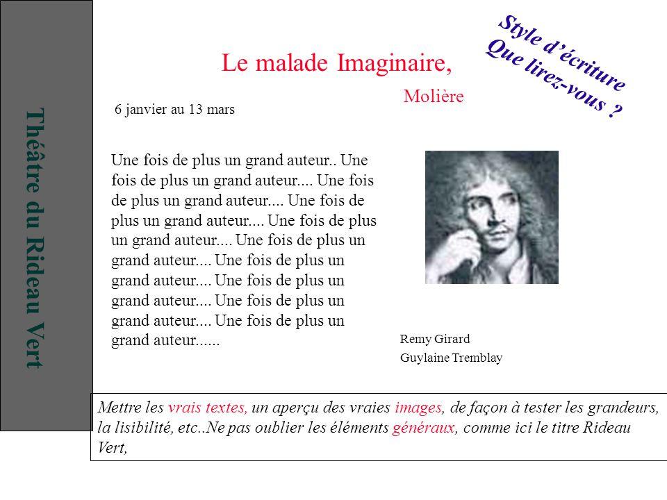 Le malade Imaginaire, Molière Remy Girard Guylaine Tremblay Une fois de plus un grand auteur..