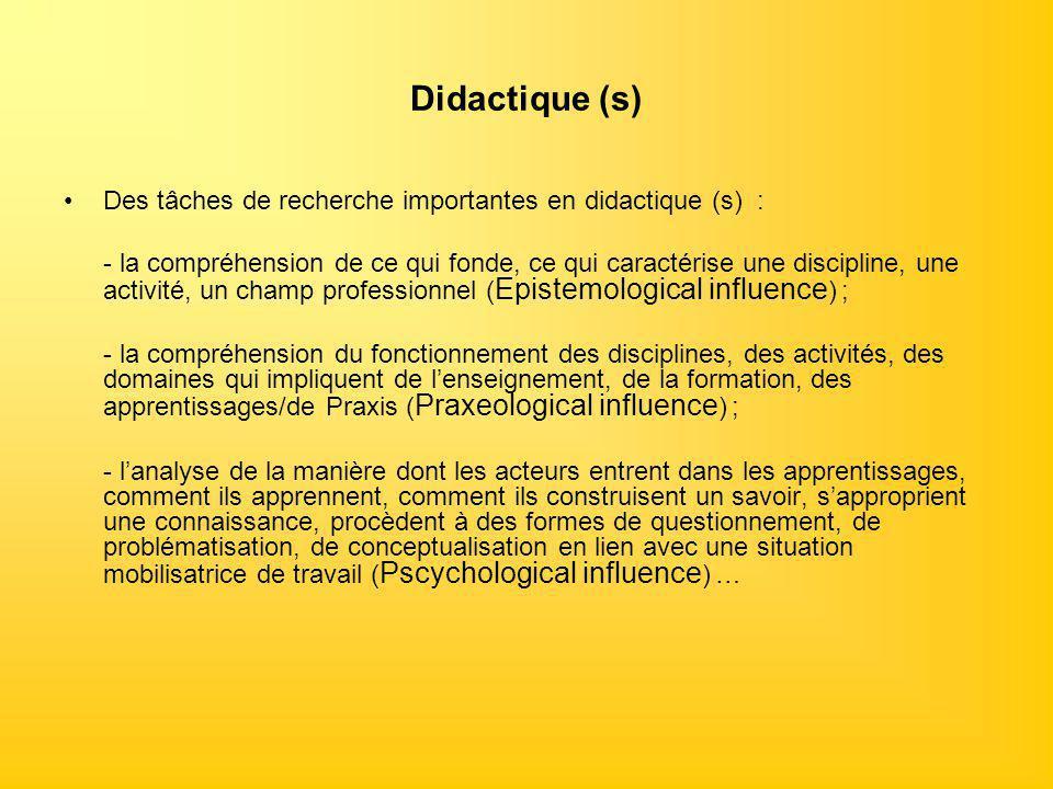 Didactique (s) Des tâches de recherche importantes en didactique (s) : - la compréhension de ce qui fonde, ce qui caractérise une discipline, une acti