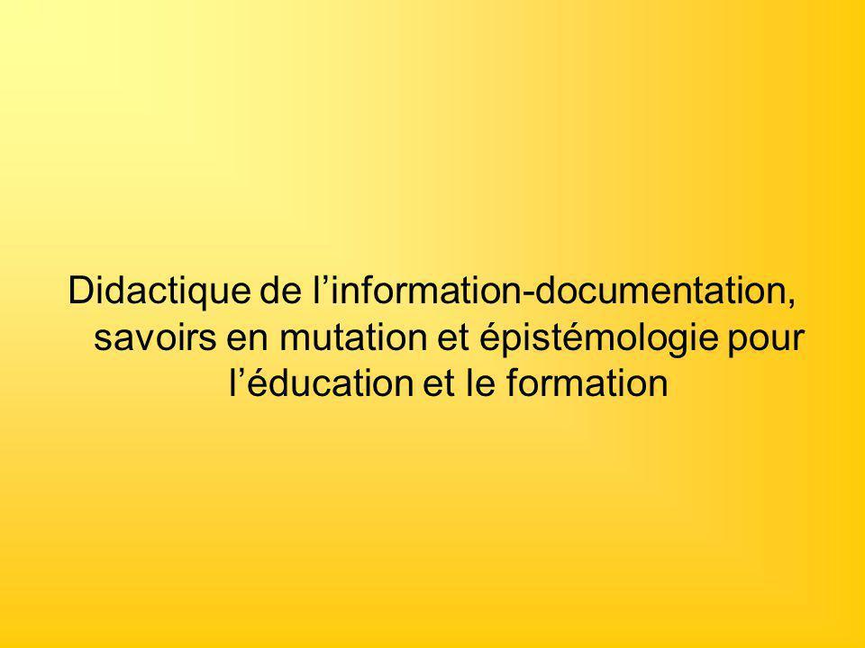Didactique de l'information-documentation, savoirs en mutation et épistémologie pour l'éducation et le formation
