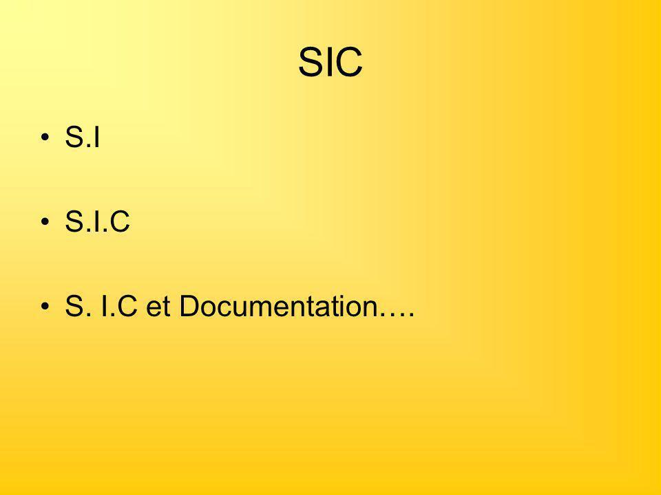 SIC S.I S.I.C S. I.C et Documentation….
