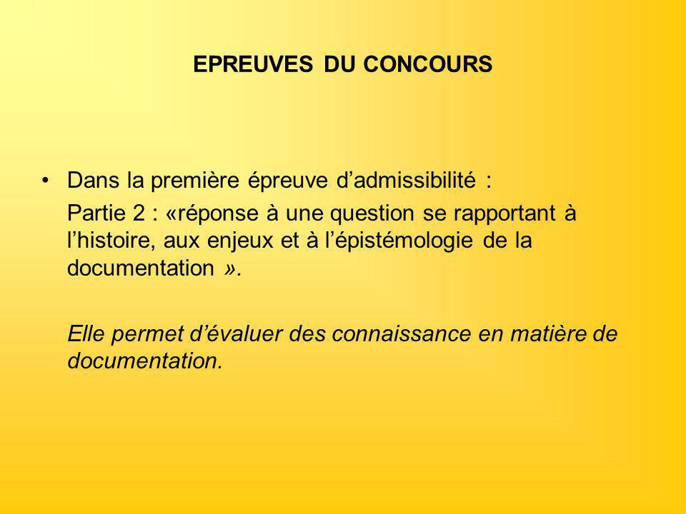 EPREUVES DU CONCOURS Dans la première épreuve d'admissibilité : Partie 2 : «réponse à une question se rapportant à l'histoire, aux enjeux et à l'épist