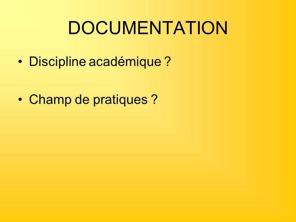 DOCUMENTATION Discipline académique ? Champ de pratiques ?