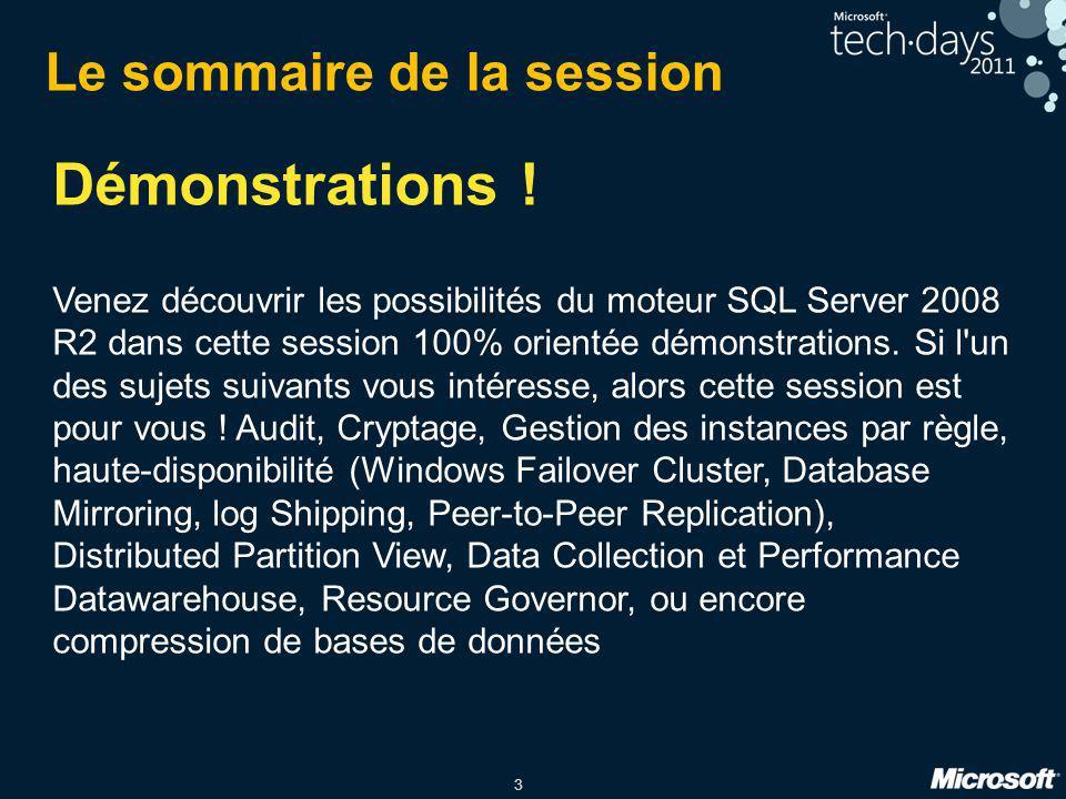 3 Démonstrations ! Venez découvrir les possibilités du moteur SQL Server 2008 R2 dans cette session 100% orientée démonstrations. Si l'un des sujets s