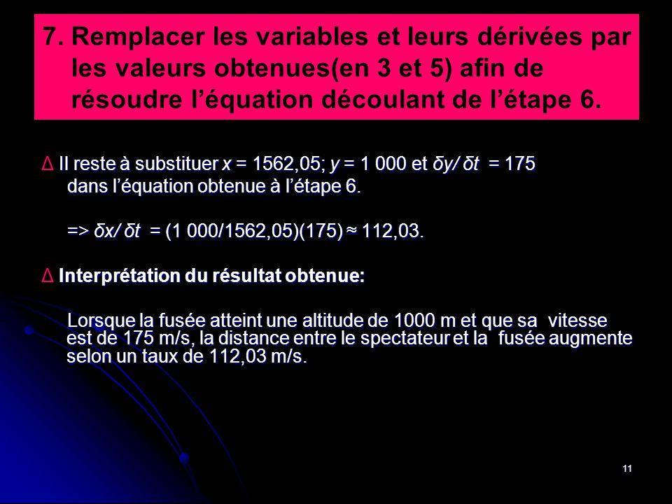 11 7. Remplacer les variables et leurs dérivées par les valeurs obtenues(en 3 et 5) afin de résoudre l'équation découlant de l'étape 6. Il reste à sub
