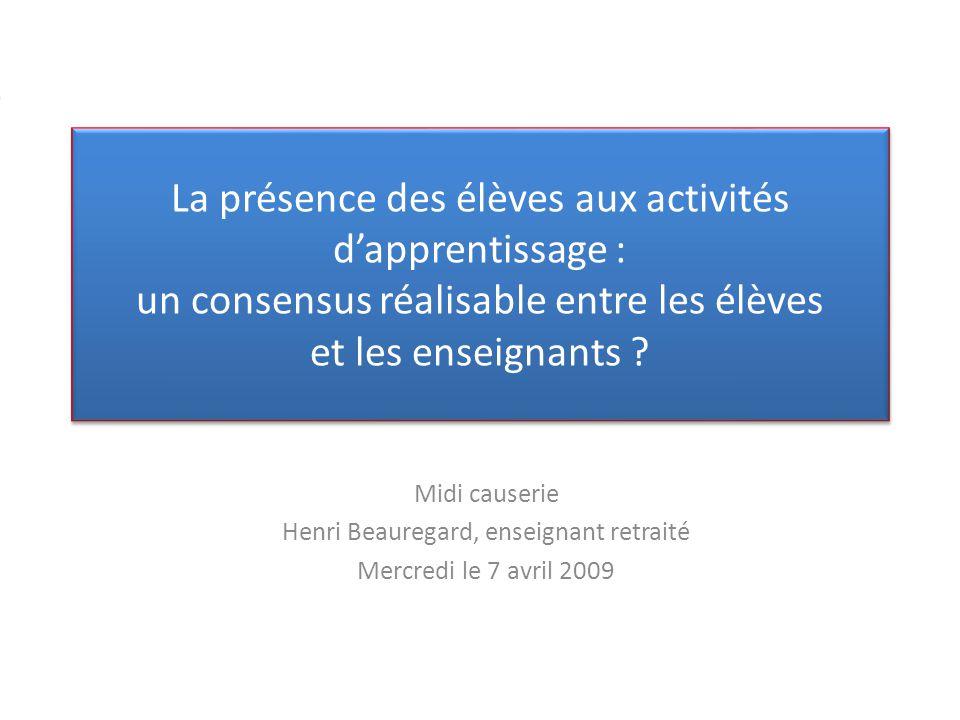 La présence des élèves aux activités d'apprentissage : un consensus réalisable entre les élèves et les enseignants ? Midi causerie Henri Beauregard, e