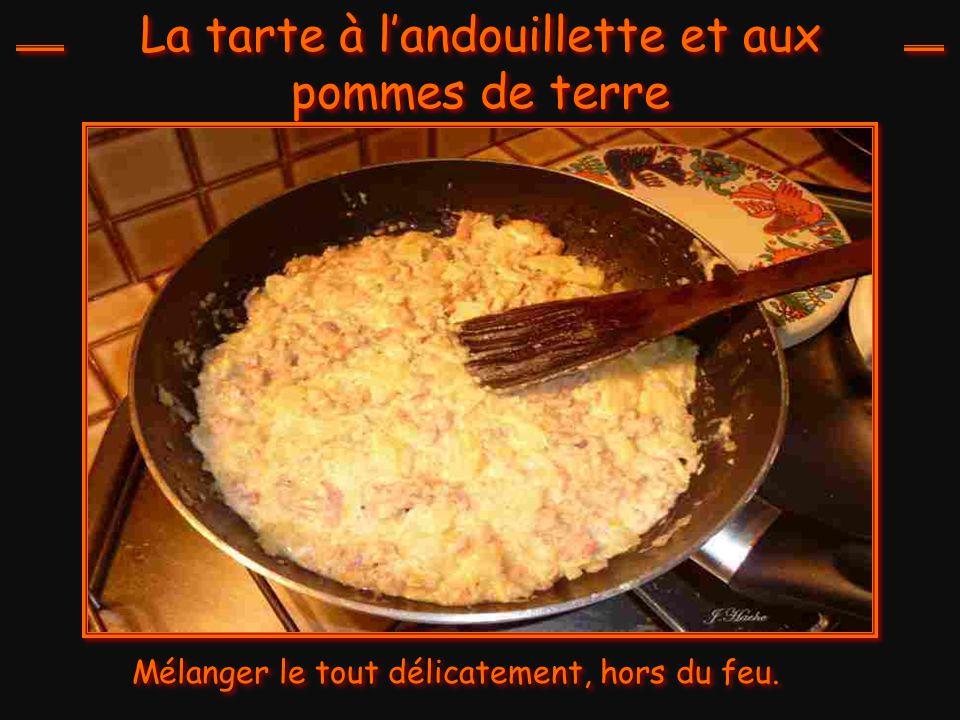 La tarte à l'andouillette et aux pommes de terre Arrêter la cuisson.