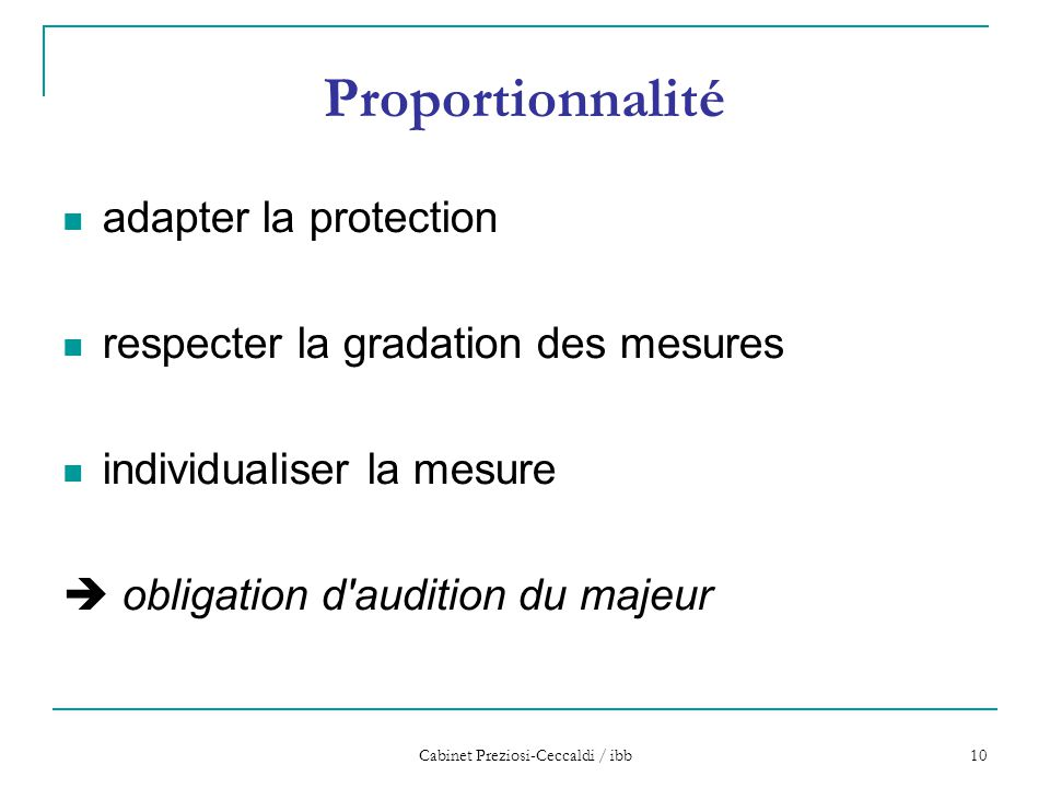 Cabinet Preziosi-Ceccaldi / ibb 10 Proportionnalité adapter la protection respecter la gradation des mesures individualiser la mesure  obligation d'a