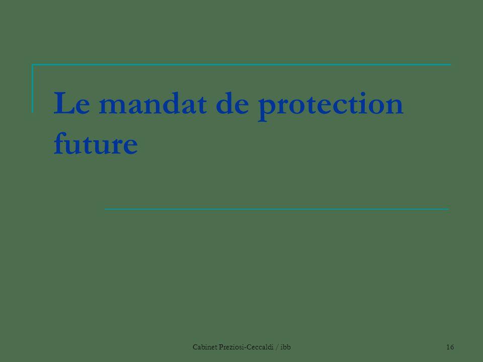 Cabinet Preziosi-Ceccaldi / ibb16 Le mandat de protection future