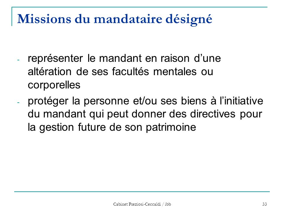 Cabinet Preziosi-Ceccaldi / ibb 33 Missions du mandataire désigné - représenter le mandant en raison d'une altération de ses facultés mentales ou corp
