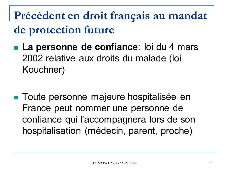 Cabinet Preziosi-Ceccaldi / ibb 46 Précédent en droit français au mandat de protection future La personne de confiance: loi du 4 mars 2002 relative au
