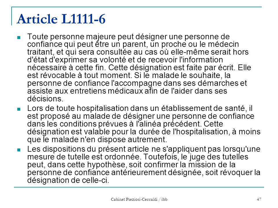 Cabinet Preziosi-Ceccaldi / ibb 47 Article L1111-6 Toute personne majeure peut désigner une personne de confiance qui peut être un parent, un proche o