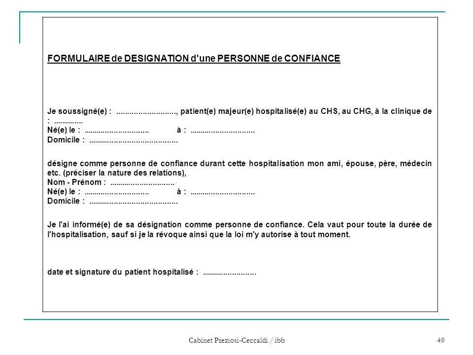 Cabinet Preziosi-Ceccaldi / ibb 49 FORMULAIRE de DESIGNATION d'une PERSONNE de CONFIANCE Je soussigné(e) :..........................., patient(e) maje