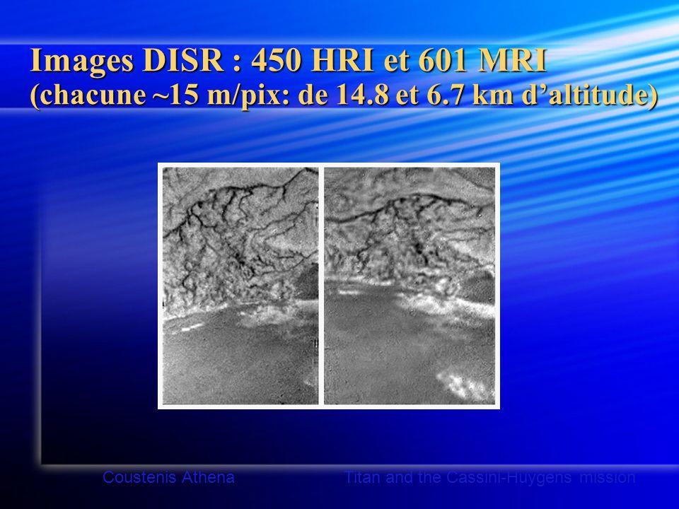Images DISR : 450 HRI et 601 MRI (chacune ~15 m/pix: de 14.8 et 6.7 km d'altitude) Coustenis Athena Titan and the Cassini-Huygens mission